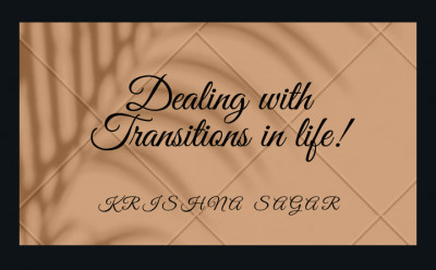 Dealing with Transitions in Life!