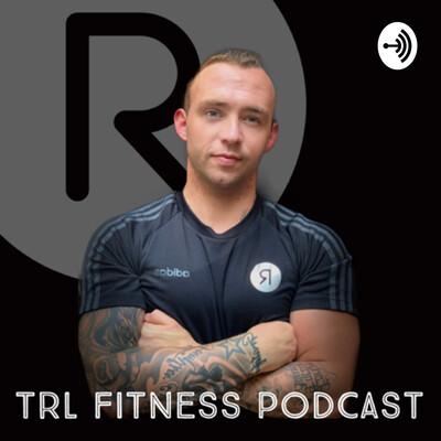 TRL Fitness Podcast