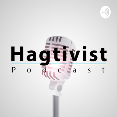 Hagtivist Podcast