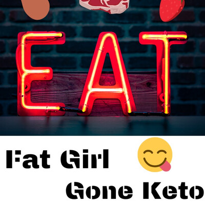 Fat Girl Gone Keto