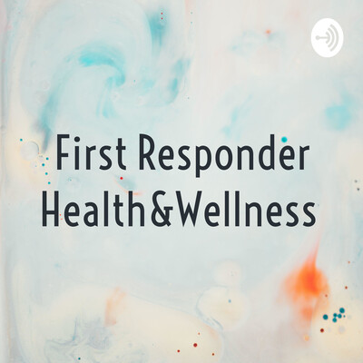 First Responder Health&Wellness