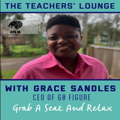 The Teachers' Lounge with Grace Sandles