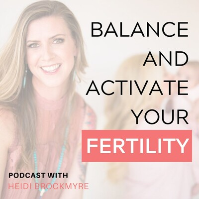 Balance and Activate Your Fertility