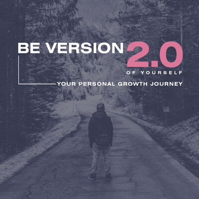 Be version 2.0 of yourself – Personal development and self-help tips