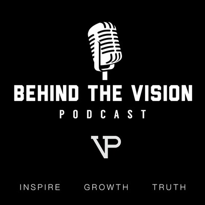 Behind The Vision Podcast