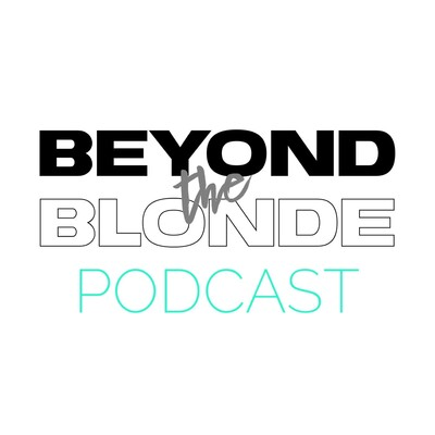 BEYOND THE BLONDE PODCAST