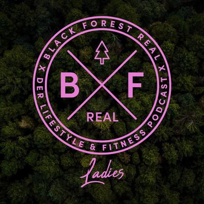 BlackForestRealLadies- Der Fitness und Lifestyle Podcast