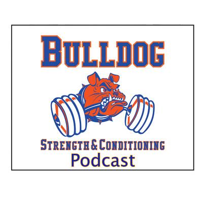 Bulldog Strength & Conditioning Podcast