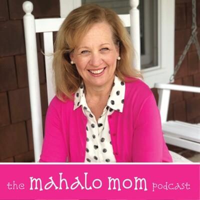 Mahalo Mom Podcast