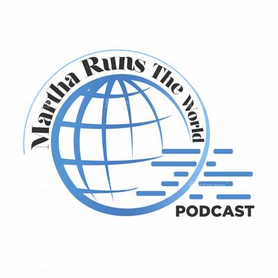Martha Runs the World Podcast