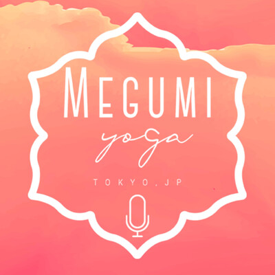 Megumi Yoga Tokyo Podcast