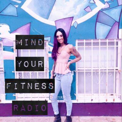 Mind Your Fitness Radio