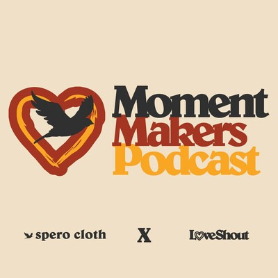 Moment Makers Podcast