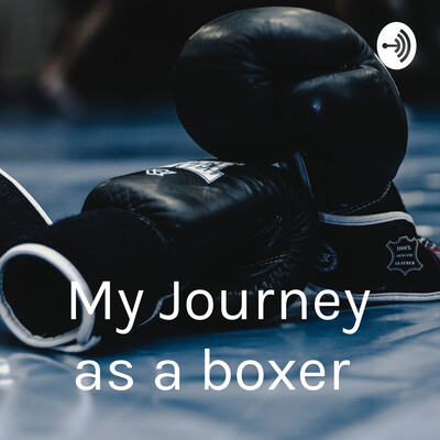 My Journey as a boxer