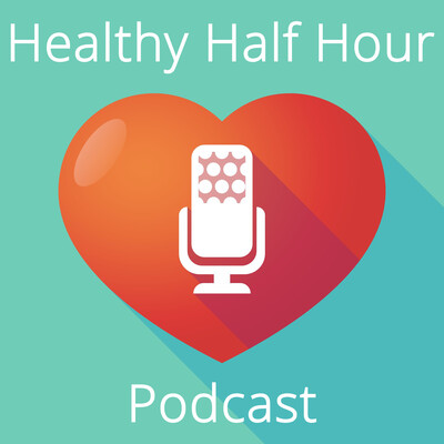 Healthy Half Hour Podcast
