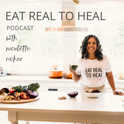 Eat Real To Heal Podcast