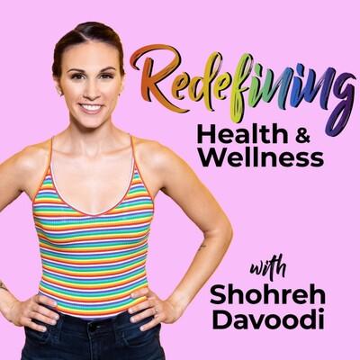 Redefining Health & Wellness