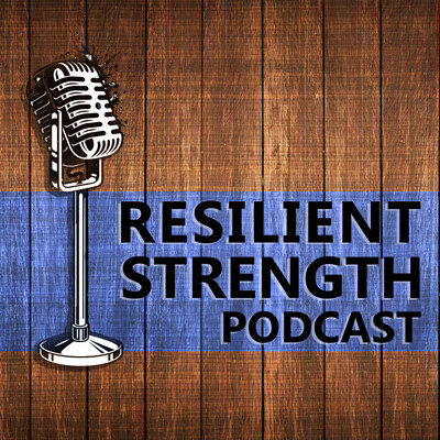 Resilient Strength Podcast