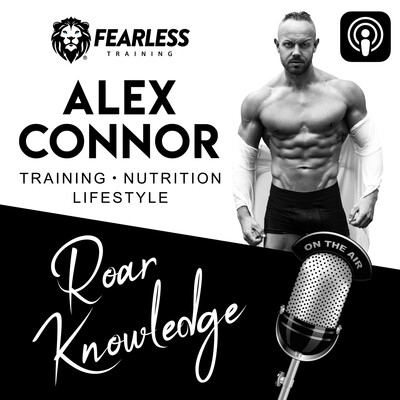 ROAR Knowledge - Fearless Training Podcast