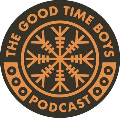 Good Time Boys Podcast