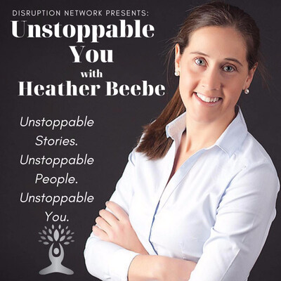 Unstoppable You Podcast with Heather Beebe
