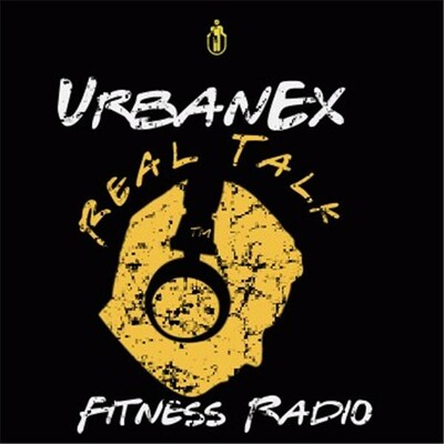 UrbanEx Real Talk Fitness Radio