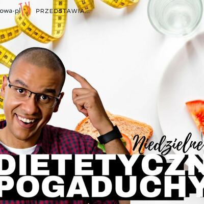 Niedzielne Dietetyczne Pogaduchy