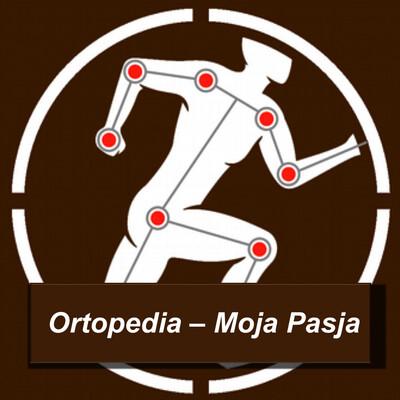Ortopedia - Moja Pasja | Sport | Uraz| Leczenie | Zdrowie