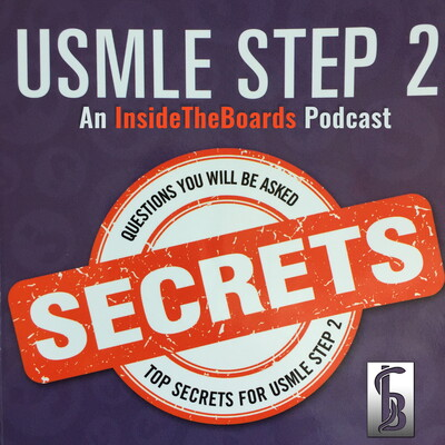 USMLE Step 2 Secrets (An InsideTheBoards Podcast)