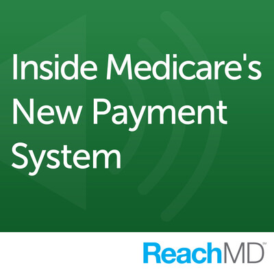 Inside Medicare's New Payment System