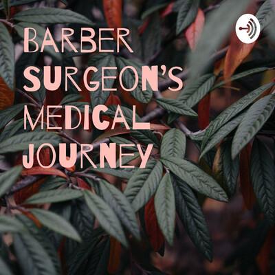 Barber Surgeon's medical journey