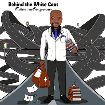Behind the White Coat: Failure and Percyverance
