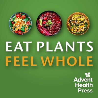 Eat Plants Feel Whole