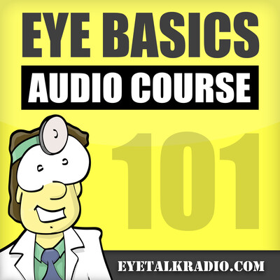 Eye Basics 101 - Ophthalmology and Optometry Review