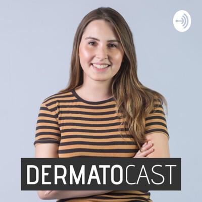 DermatoCast