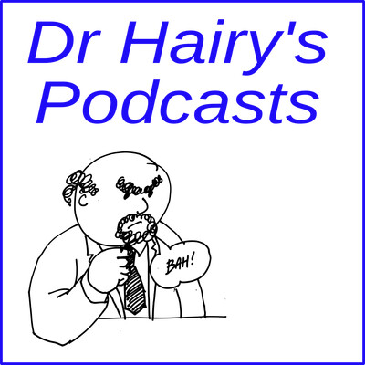 Dr Hairy's Podcast