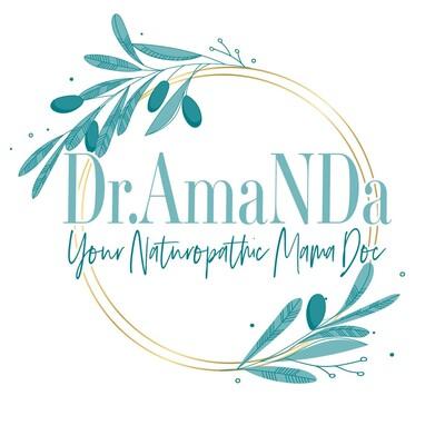 Dr. AmaNDa Your Naturopathic Mama Doc