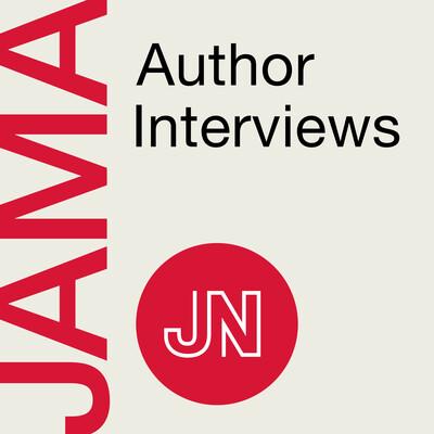 JAMA Author Interviews