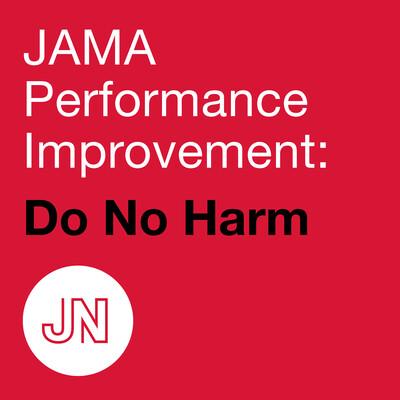 JAMA Performance Improvement: Do No Harm