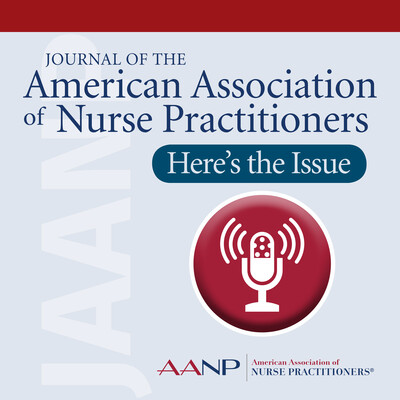 Journal of the American Association of Nurse Practitioners - Here's the Issue