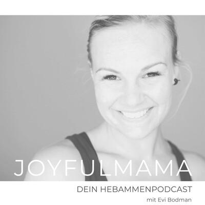 JoyfulMama - Dein Hebammenpodcast
