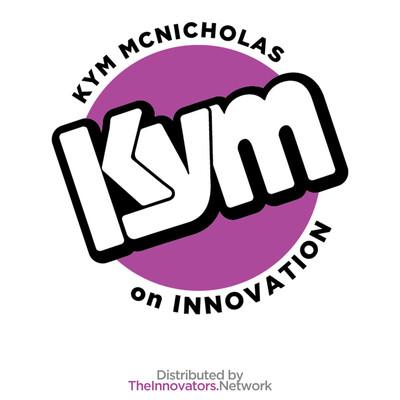 Kym McNicholas On Innovation
