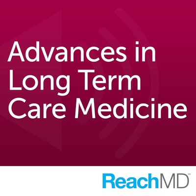 Advances in Long Term Care Medicine