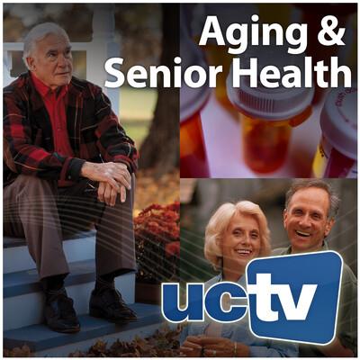Aging and Senior Health (Audio)