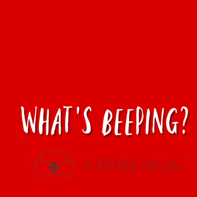 What's Beeping? A Nursing Podcast