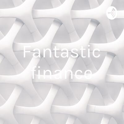 Fantastic finance