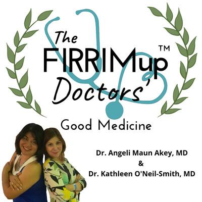 FIRRIMup Doctors' Good Medicine