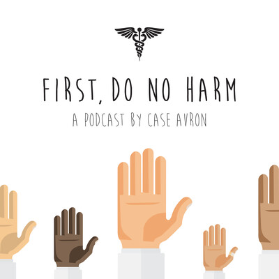 First, Do No Harm ...with Case Avron