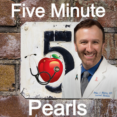 Five Minute Pearls for Clinical Practice : Healthcare Provider Education | FiveMinuteMD.com | DocCast | Brian Morris, M.D.