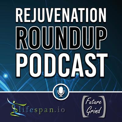 Rejuvenation Roundup Podcast